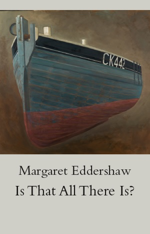 image of Is That All There Is? book cover, featuring the clinker-built fishing boat CK442 in a painting by James Dodds